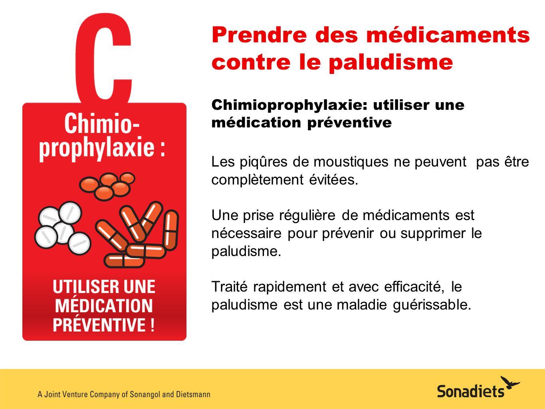 Prendre des médicaments contre le paludisme Chimioprophylaxie: utiliser une médication préventive Les piqûres de moustiques ne peuvent pas être complè