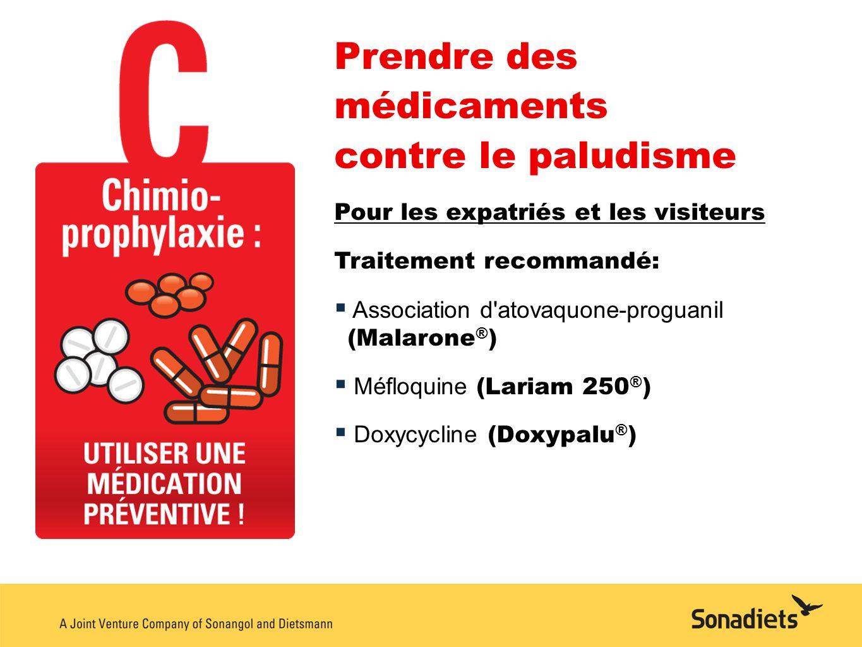 Prendre des médicaments contre le paludisme Pour les expatriés et les visiteurs Traitement recommandé: Association d'atovaquone-proguanil (Malarone ®