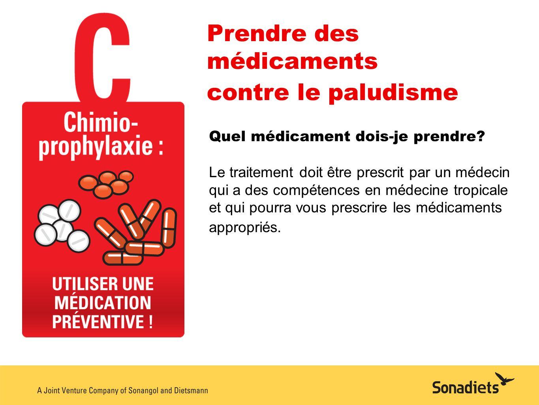 Prendre des médicaments contre le paludisme Quel médicament dois-je prendre? Le traitement doit être prescrit par un médecin qui a des compétences en