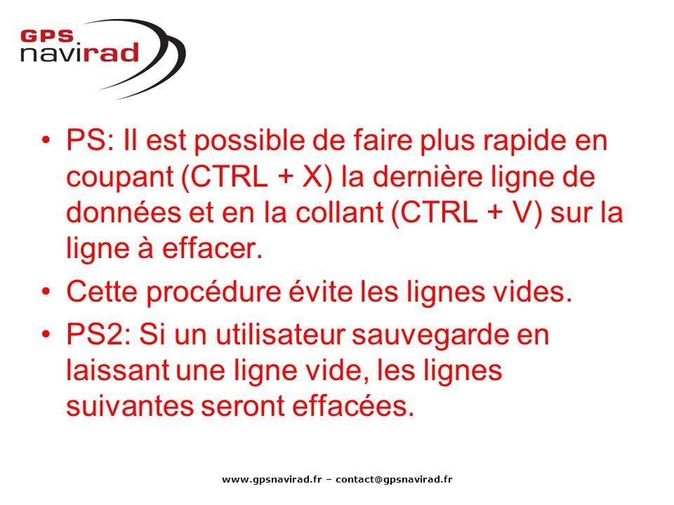 www.gpsnavirad.fr – contact@gpsnavirad.fr PS: Il est possible de faire plus rapide en coupant (CTRL + X) la dernière ligne de données et en la collant
