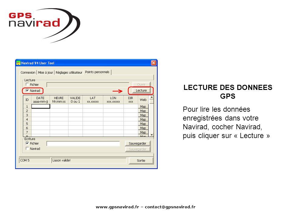 www.gpsnavirad.fr – contact@gpsnavirad.fr LECTURE DES DONNEES GPS Pour lire les données enregistrées dans votre Navirad, cocher Navirad, puis cliquer
