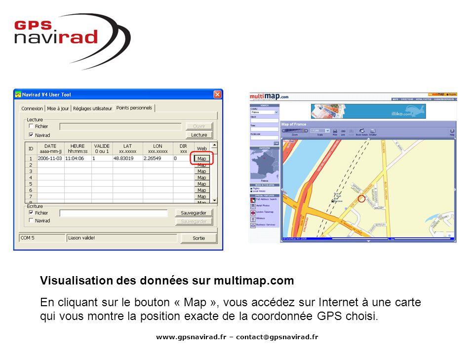 www.gpsnavirad.fr – contact@gpsnavirad.fr Visualisation des données sur multimap.com En cliquant sur le bouton « Map », vous accédez sur Internet à un