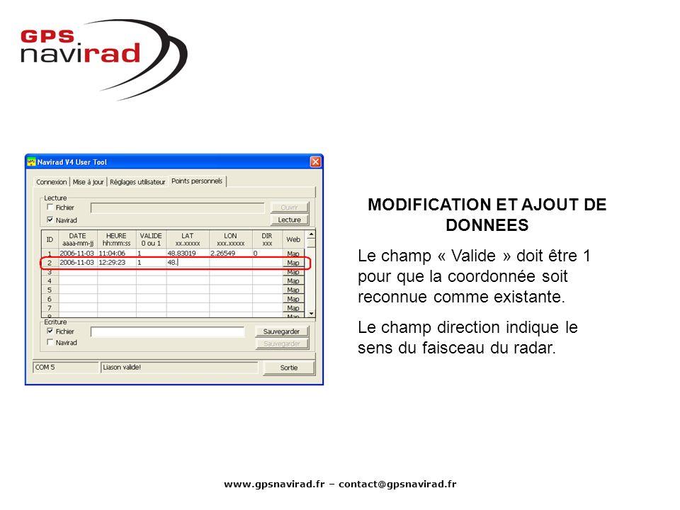 www.gpsnavirad.fr – contact@gpsnavirad.fr MODIFICATION ET AJOUT DE DONNEES Le champ « Valide » doit être 1 pour que la coordonnée soit reconnue comme