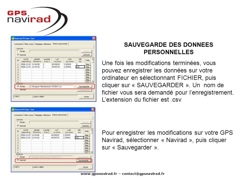 www.gpsnavirad.fr – contact@gpsnavirad.fr SAUVEGARDE DES DONNEES PERSONNELLES Une fois les modifications terminées, vous pouvez enregistrer les donnée