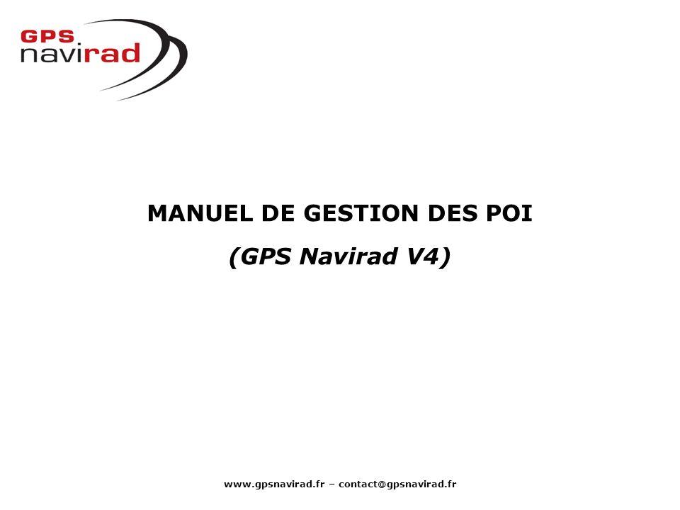 www.gpsnavirad.fr – contact@gpsnavirad.fr MANUEL DE GESTION DES POI (GPS Navirad V4)