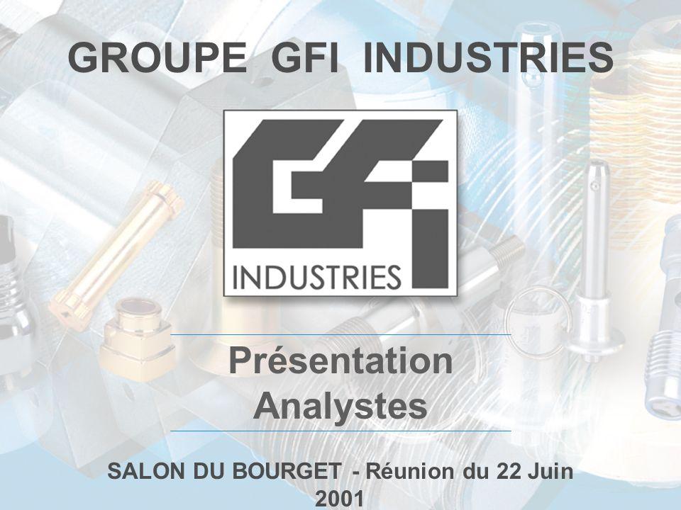 GROUPE GFI INDUSTRIES Présentation Analystes SALON DU BOURGET - Réunion du 22 Juin 2001