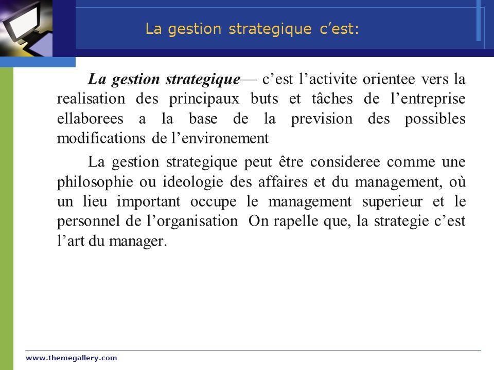www.themegallery.com La gestion strategique cest lactivite orientee vers la realisation des principaux buts et tâches de lentreprise ellaborees a la b