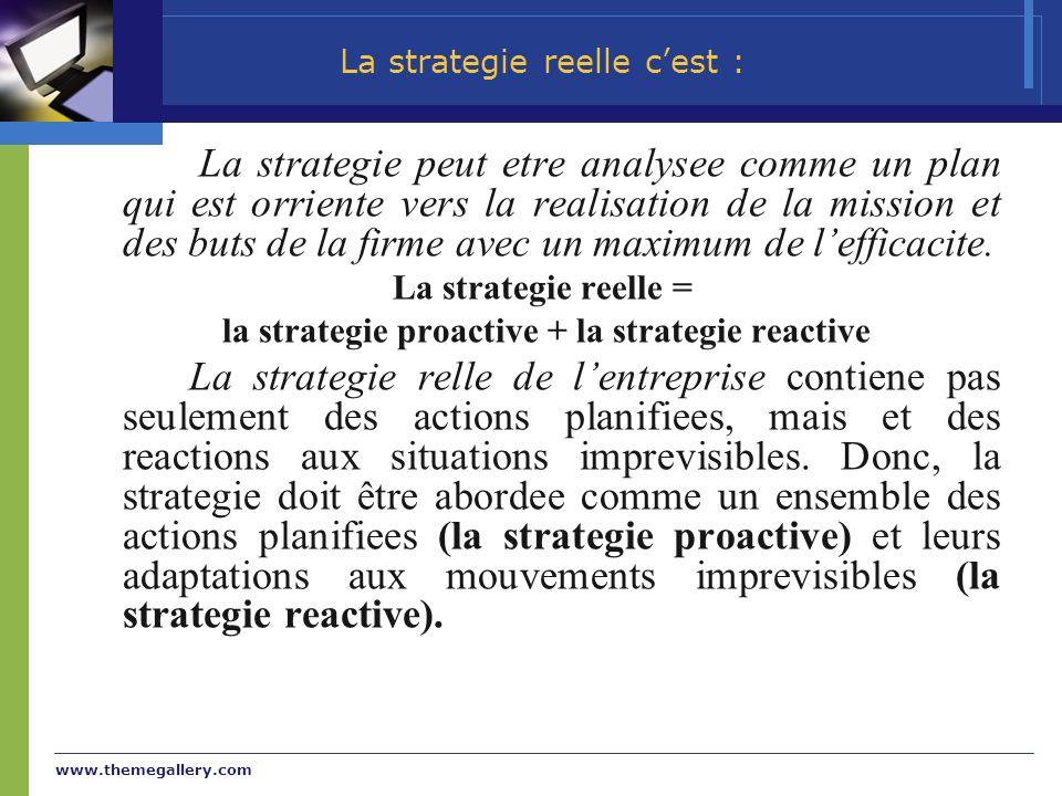 www.themegallery.com La strategie peut etre analysee comme un plan qui est orriente vers la realisation de la mission et des buts de la firme avec un maximum de lefficacite.