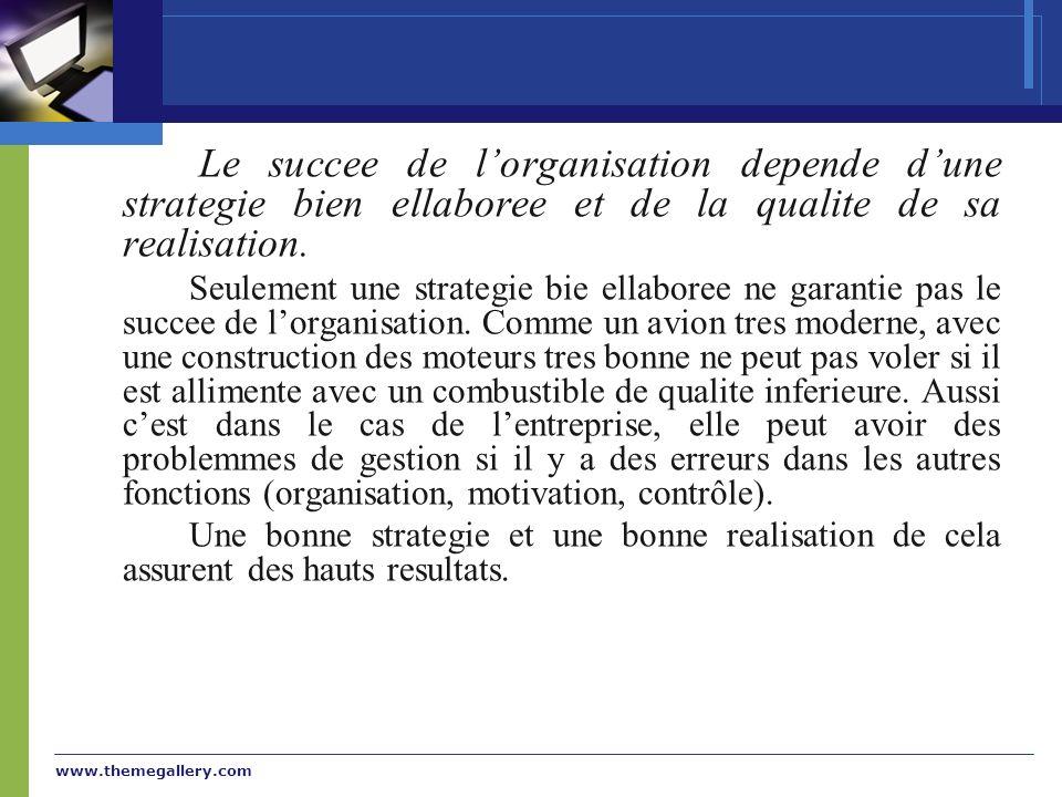 www.themegallery.com Le succee de lorganisation depende dune strategie bien ellaboree et de la qualite de sa realisation. Seulement une strategie bie