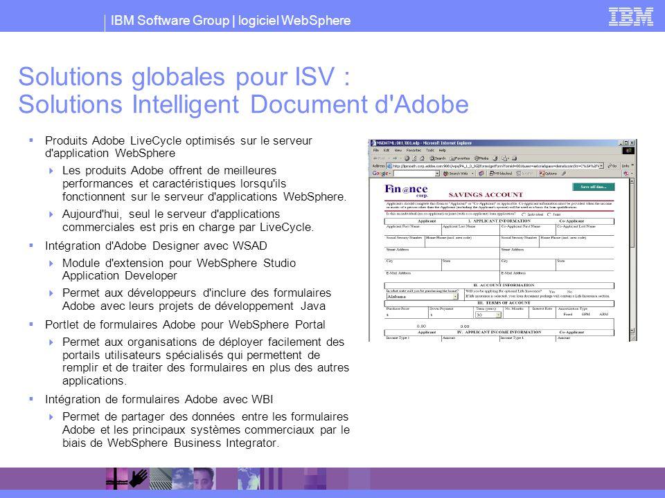 IBM Software Group | logiciel WebSphere Solutions globales pour ISV : Solutions Intelligent Document d'Adobe Produits Adobe LiveCycle optimisés sur le