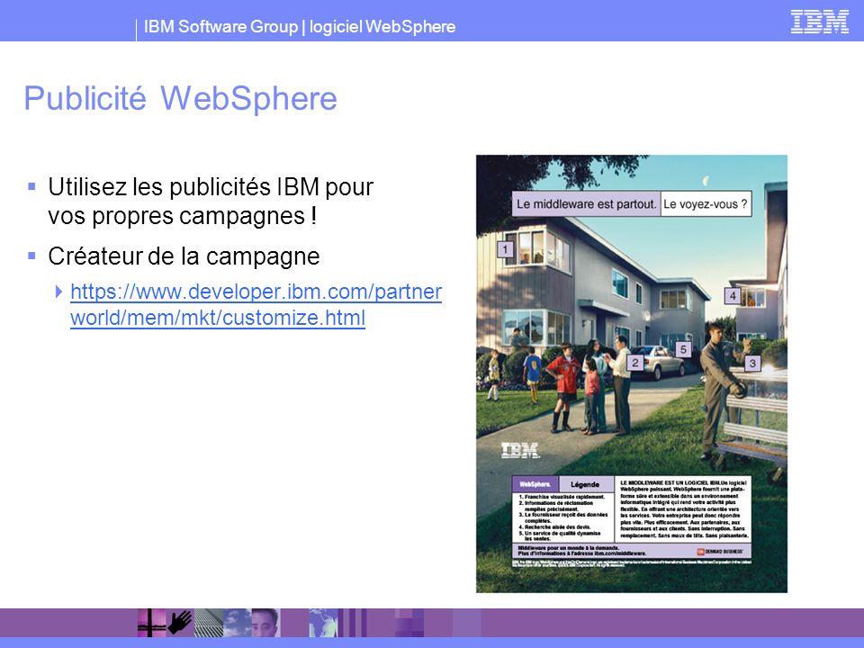 IBM Software Group | logiciel WebSphere Publicité WebSphere Utilisez les publicités IBM pour vos propres campagnes ! Créateur de la campagne https://w