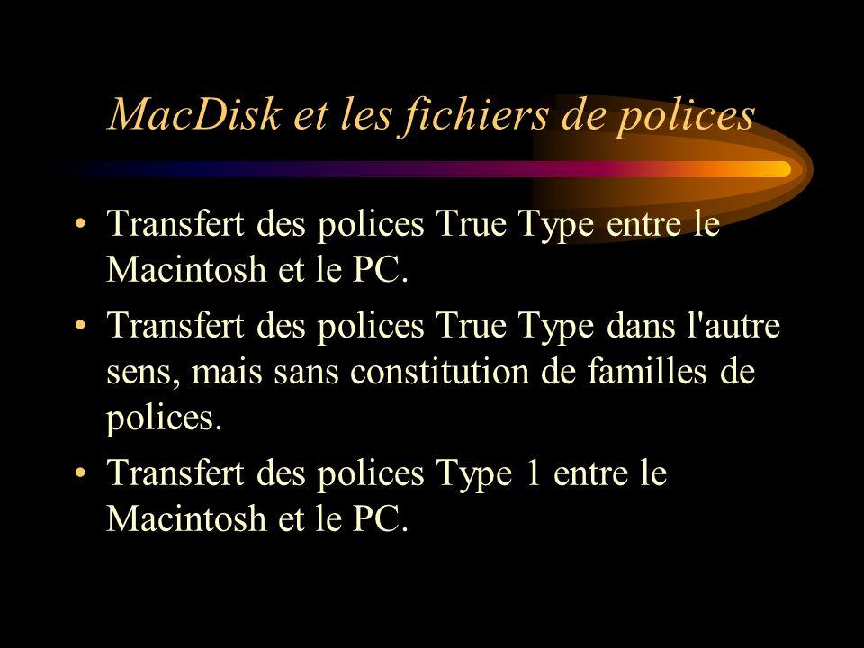 MacDisk et les fichiers de polices Transfert des polices True Type entre le Macintosh et le PC. Transfert des polices True Type dans l'autre sens, mai
