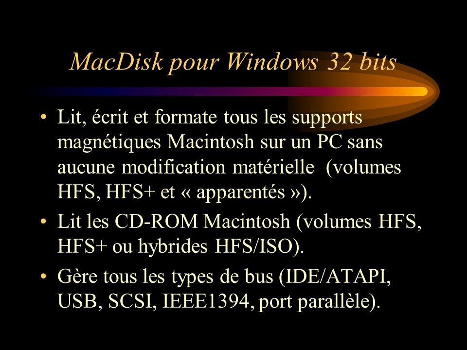 MacDisk pour Windows 32 bits Lit, écrit et formate tous les supports magnétiques Macintosh sur un PC sans aucune modification matérielle (volumes HFS,