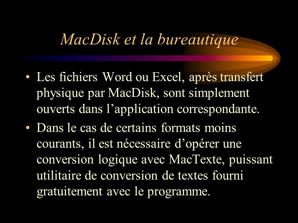 MacDisk et la bureautique Les fichiers Word ou Excel, après transfert physique par MacDisk, sont simplement ouverts dans lapplication correspondante.