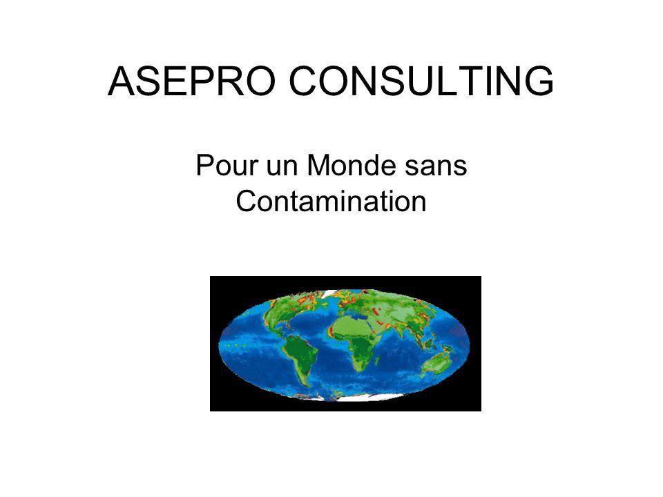 ASEPRO CONSULTING Pour un Monde sans Contamination