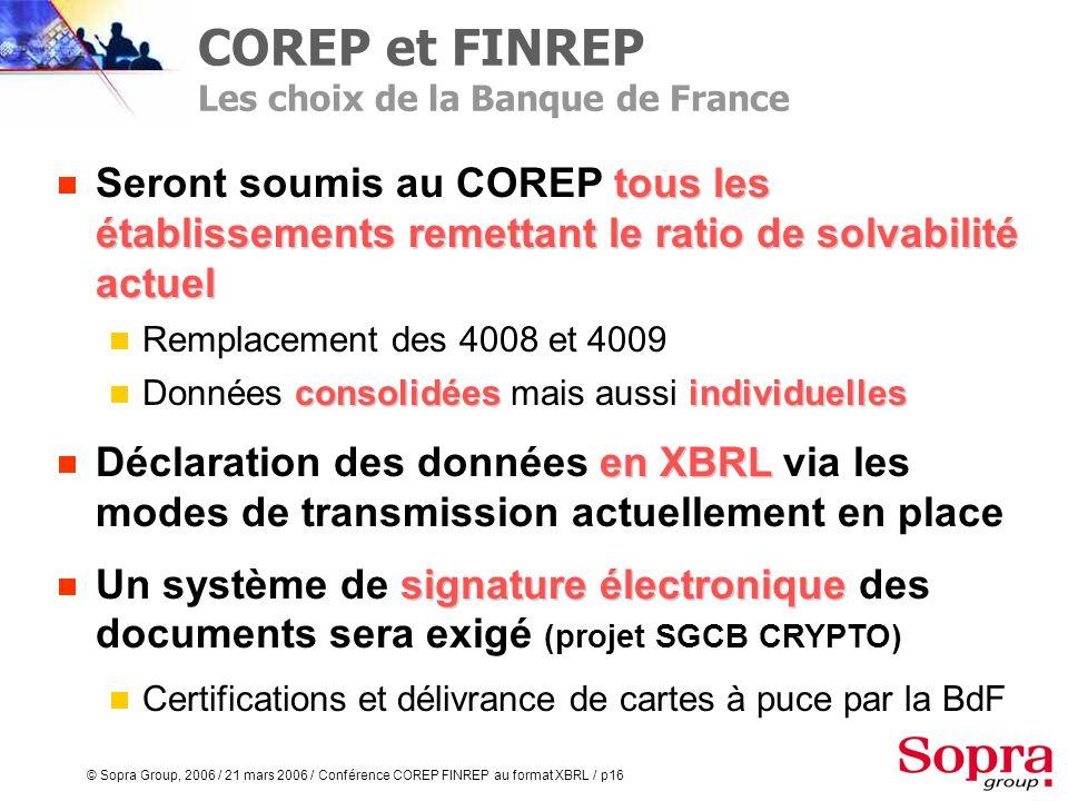 © Sopra Group, 2006 / 21 mars 2006 / Conférence COREP FINREP au format XBRL / p15