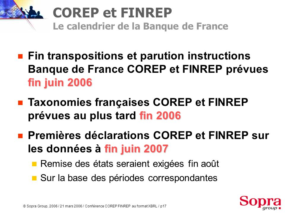 © Sopra Group, 2006 / 21 mars 2006 / Conférence COREP FINREP au format XBRL / p16 tous les établissements remettant le ratio de solvabilité actuel Ser