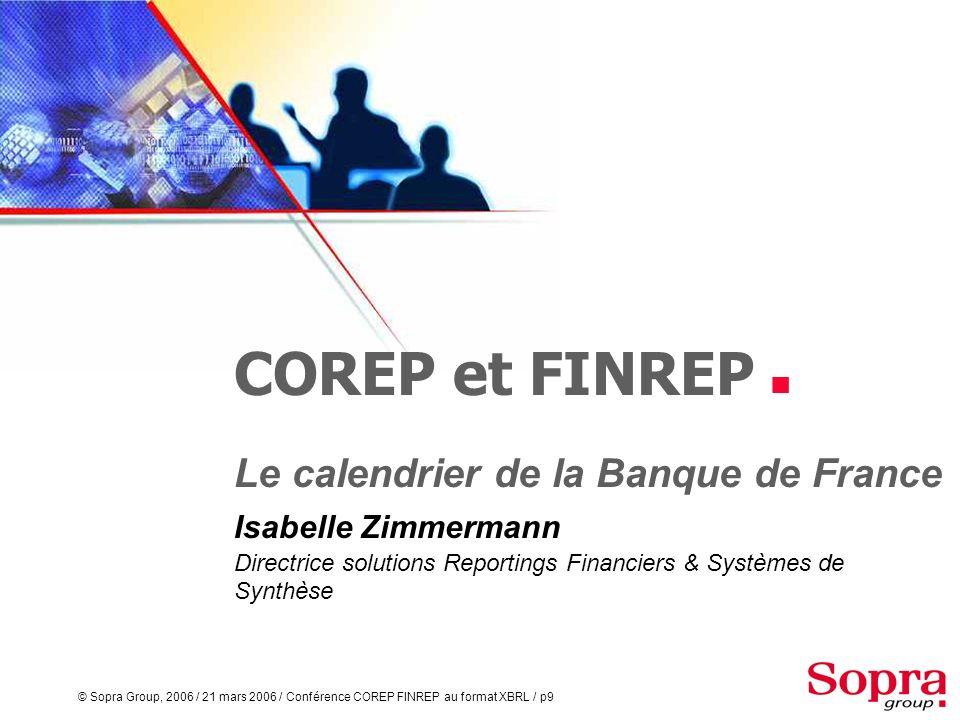 © Sopra Group, 2006 / 21 mars 2006 / Conférence COREP FINREP au format XBRL / p8 Un monde bancaire international qui se standardise Une mondialisation