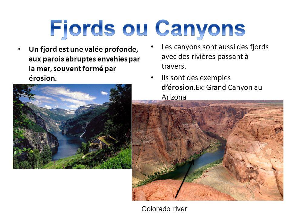 Un fjord est une valée profonde, aux parois abruptes envahies par la mer, souvent formé par érosion.