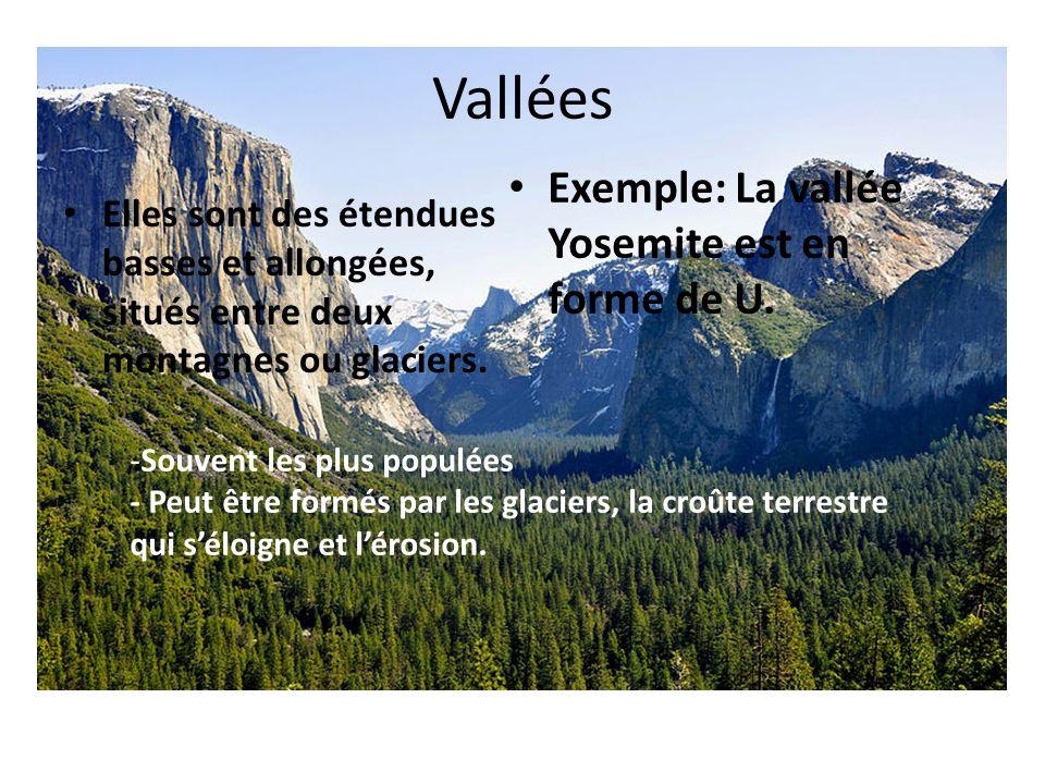 Vallées Elles sont des étendues basses et allongées, situés entre deux montagnes ou glaciers.