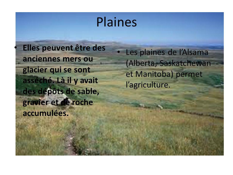 Plaines Elles peuvent être des anciennes mers ou glacier qui se sont asséché.