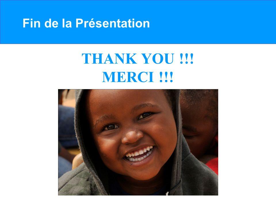 Fin de la Présentation THANK YOU !!! MERCI !!!