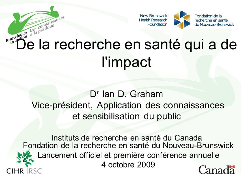 De la recherche en santé qui a de l impact D r Ian D.