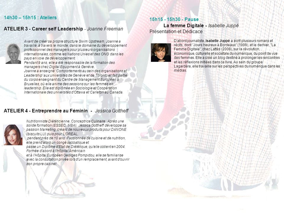 15h30 – 16h30 : PLENIERE Claire Chazal Journaliste Véronique Morali Présidente de Force Femmes Florence Devouard Présidente Wikimedia Foundation Christine Janin Medecin, Alpiniste Présidente de « A chacun son Everest » Isabelle Guion De Meritens De Meritens Colonel de gendarmerie Pr Francine Leca Chirurgien cardiaque Présidente de Mecenat Chirurgie cardiaque