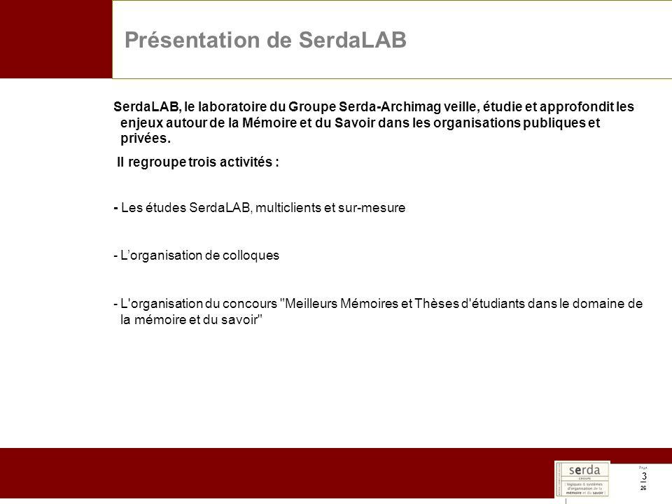 Page 26 3 Présentation de SerdaLAB SerdaLAB, le laboratoire du Groupe Serda-Archimag veille, étudie et approfondit les enjeux autour de la Mémoire et du Savoir dans les organisations publiques et privées.