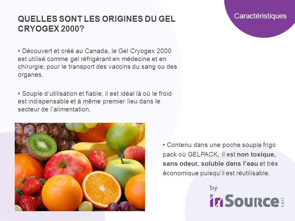 QUELLES SONT LES ORIGINES DU GEL CRYOGEX 2000? Découvert et créé au Canada, le Gel Cryogex 2000 est utilisé comme gel réfrigérant en médecine et en ch