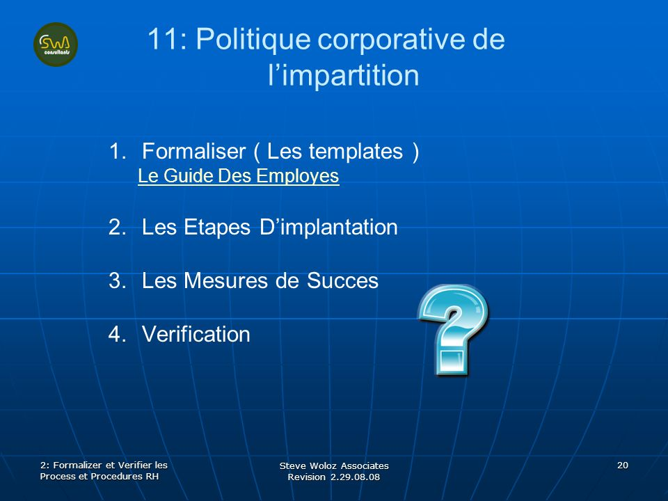 Steve Woloz Associates Revision 2.29.08.08 20 11: Politique corporative de limpartition 1.