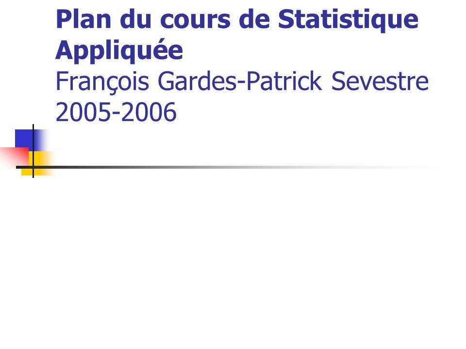 Plan du cours de Statistique Appliquée François Gardes-Patrick Sevestre 2005-2006