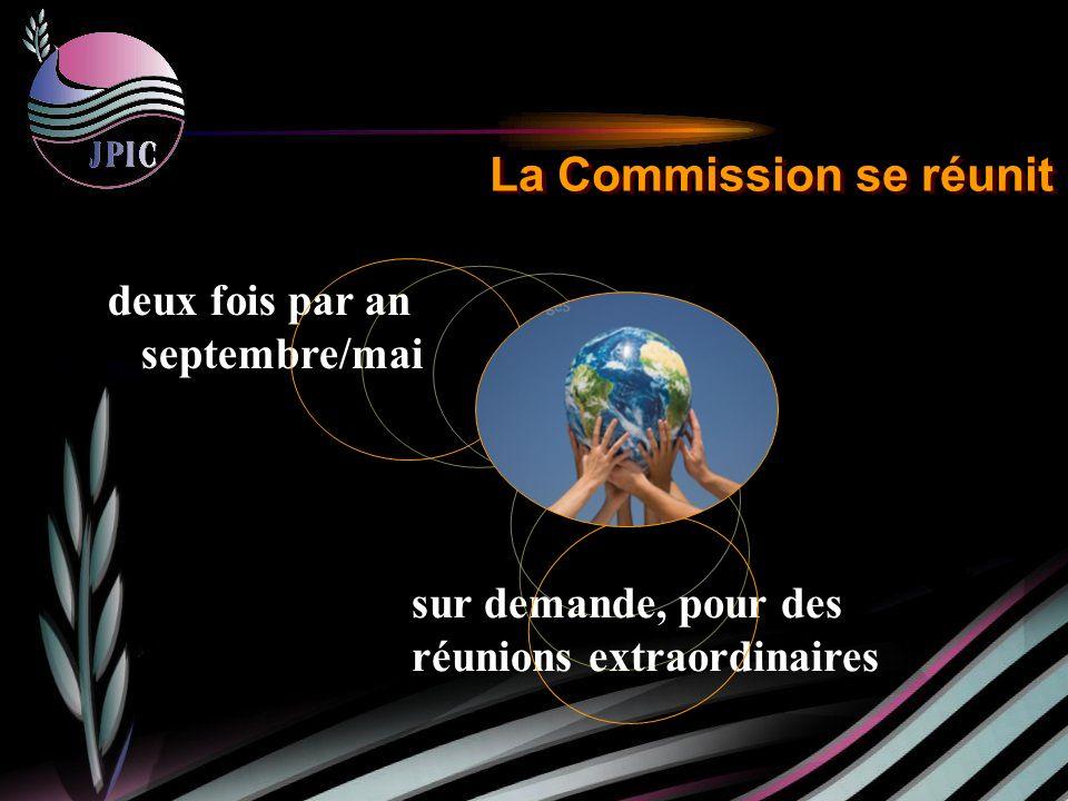 sur demande, pour des réunions extraordinaires La Commission se réunit deux fois par an septembre/mai