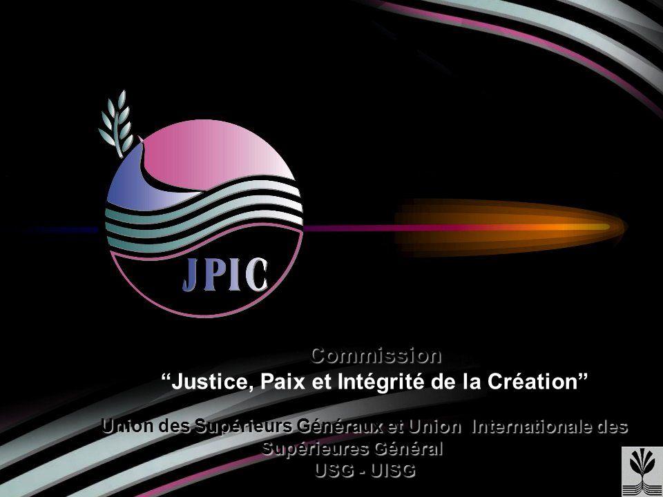 Union des Supérieurs Généraux et Union Internationale des Supérieures Général Union des Supérieurs Généraux et Union Internationale des Supérieures Général es USG - UISG Commission Commission Justice, Paix et Intégrité de la Création