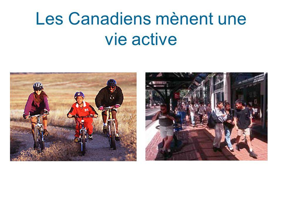 Les Canadiens mènent une vie active
