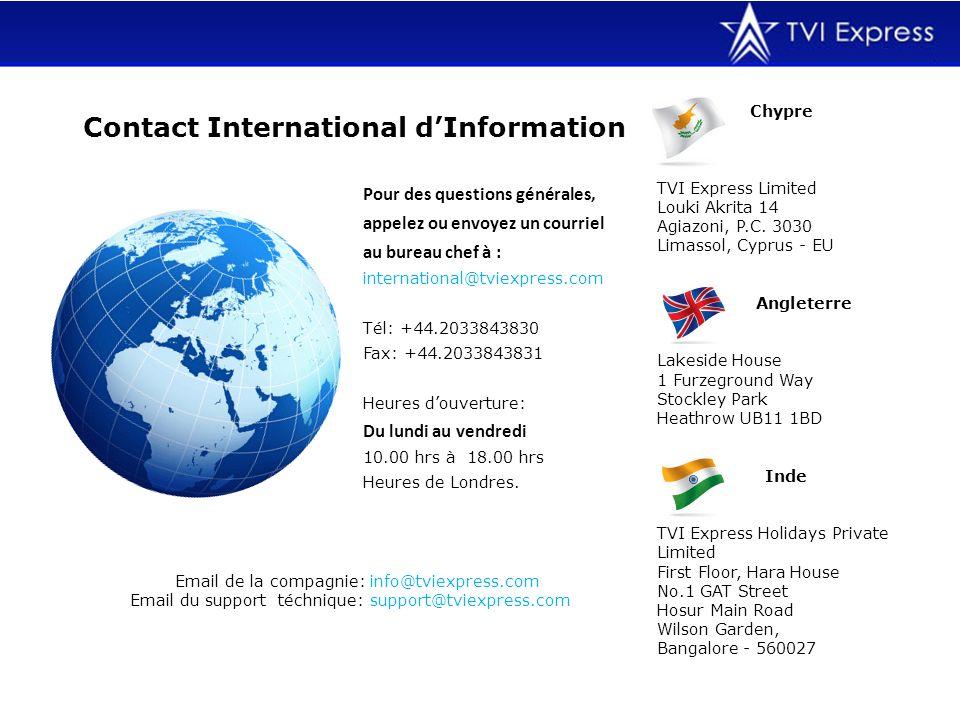 Pour des questions générales, appelez ou envoyez un courriel au bureau chef à : international@tviexpress.com Tél: +44.2033843830 Fax: +44.2033843831 H