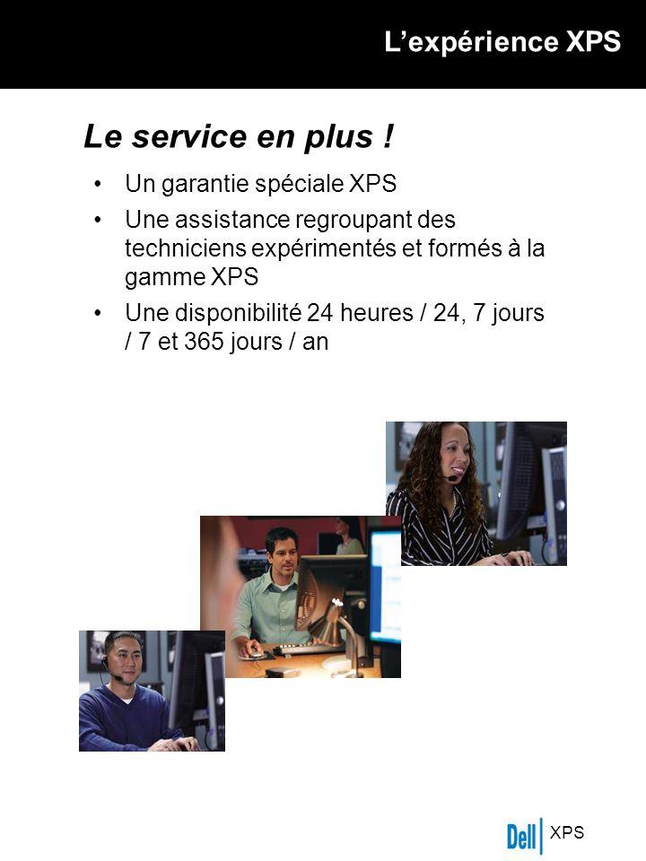 XPS Lexpérience XPS Le service en plus .