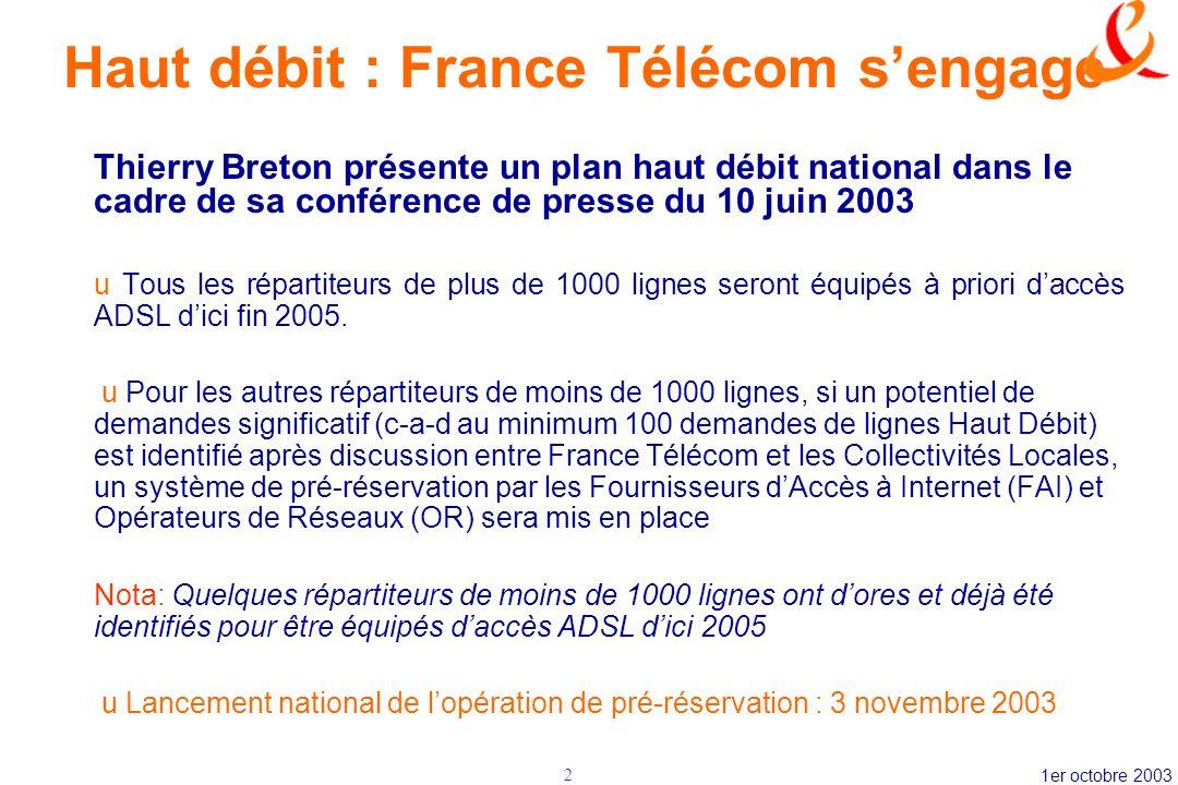 1er octobre 20032 Haut débit : France Télécom sengage Thierry Breton présente un plan haut débit national dans le cadre de sa conférence de presse du
