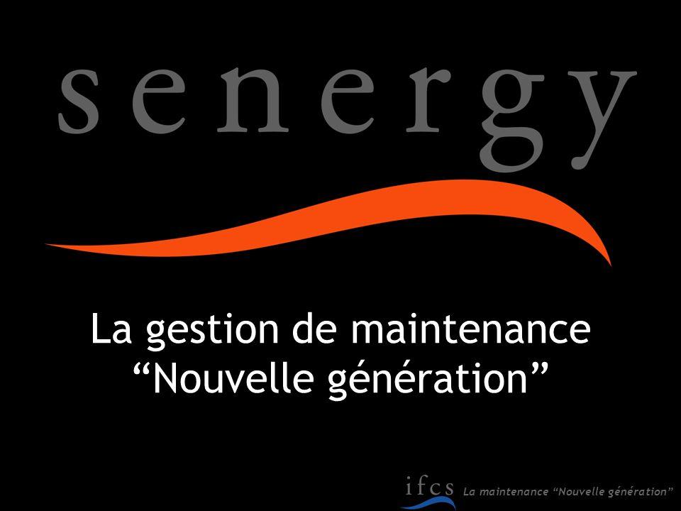 La maintenance Nouvelle génération La gestion de maintenance Nouvelle génération