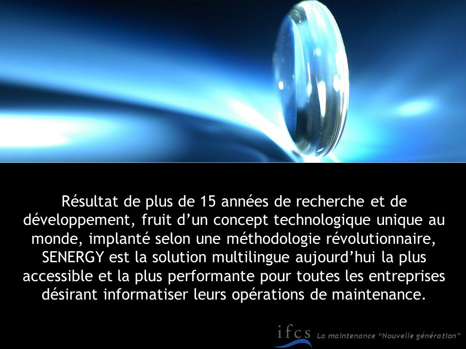 La maintenance Nouvelle génération Résultat de plus de 15 années de recherche et de développement, fruit dun concept technologique unique au monde, im