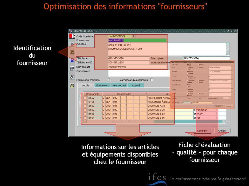 La maintenance Nouvelle génération Identification du fournisseur Fiche dévaluation « qualité » pour chaque fournisseur Informations sur les articles e