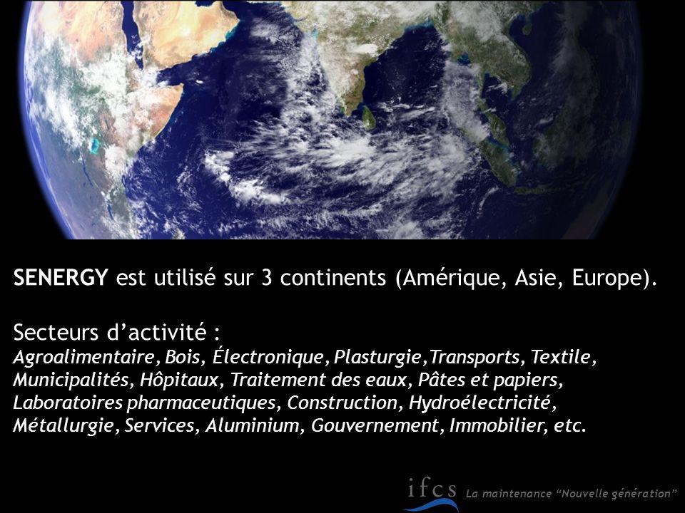 La maintenance Nouvelle génération SENERGY est utilisé sur 3 continents (Amérique, Asie, Europe). Secteurs dactivité : Agroalimentaire, Bois, Électron