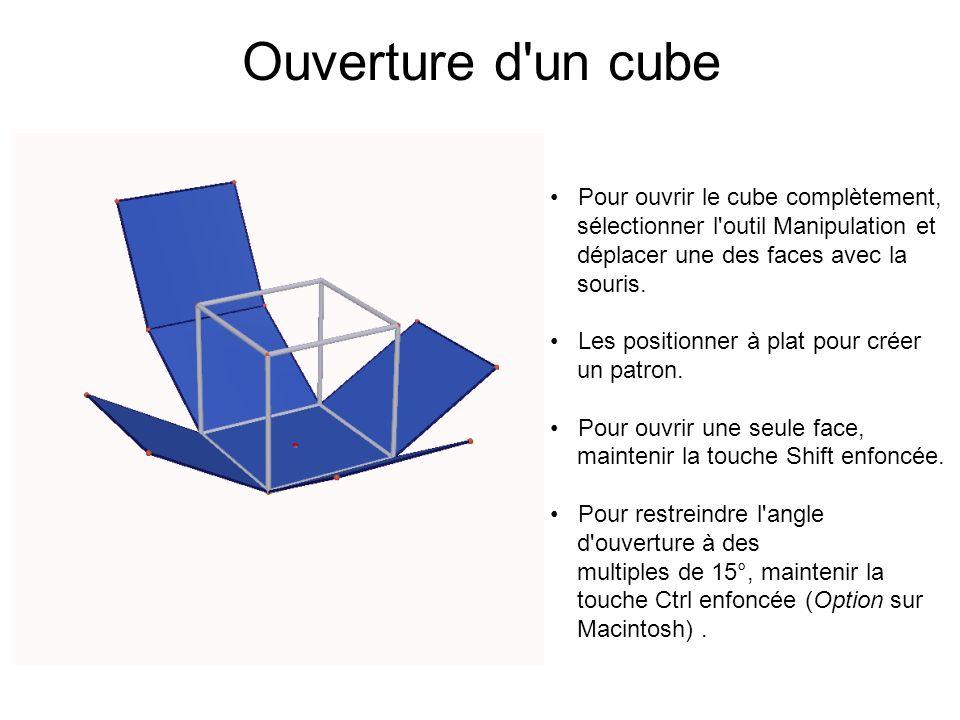 Ouverture d'un cube Pour ouvrir le cube complètement, sélectionner l'outil Manipulation et déplacer une des faces avec la souris. Les positionner à pl