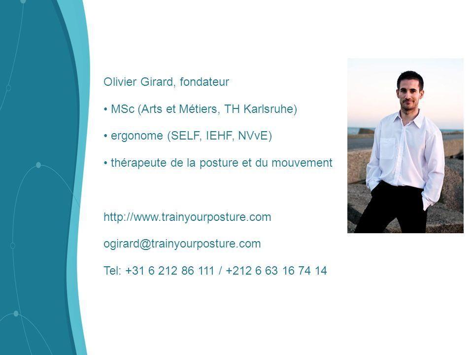 Olivier Girard, fondateur MSc (Arts et Métiers, TH Karlsruhe) ergonome (SELF, IEHF, NVvE) thérapeute de la posture et du mouvement http://www.trainyou