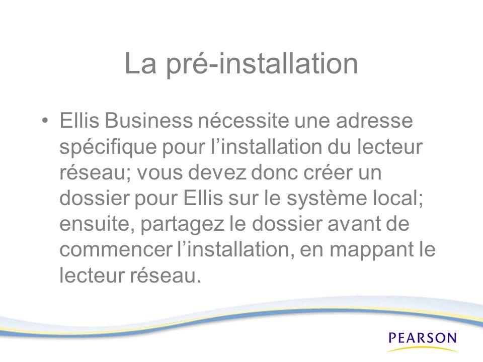 La pré-installation Ellis Business nécessite une adresse spécifique pour linstallation du lecteur réseau; vous devez donc créer un dossier pour Ellis sur le système local; ensuite, partagez le dossier avant de commencer linstallation, en mappant le lecteur réseau.