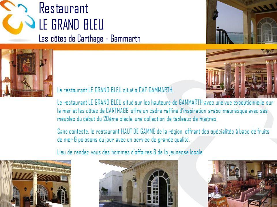 Restaurant LE GRAND BLEU Les côtes de Carthage - Gammarth Le restaurant LE GRAND BLEU situé à CAP GAMMARTH.