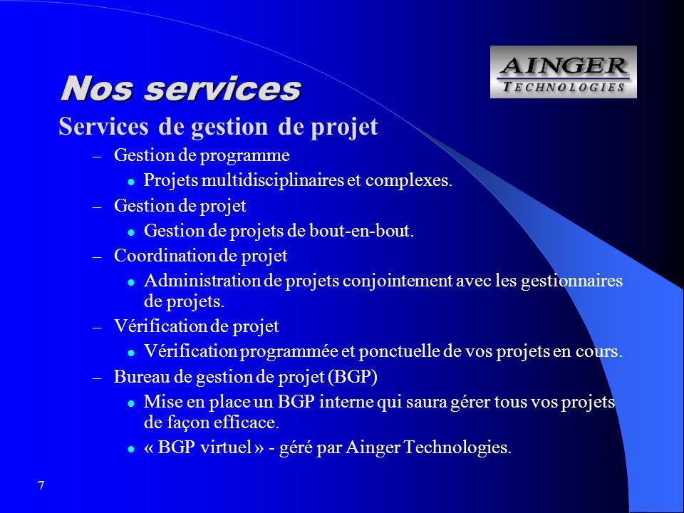 7 Nos services Services de gestion de projet – Gestion de programme Projets multidisciplinaires et complexes.