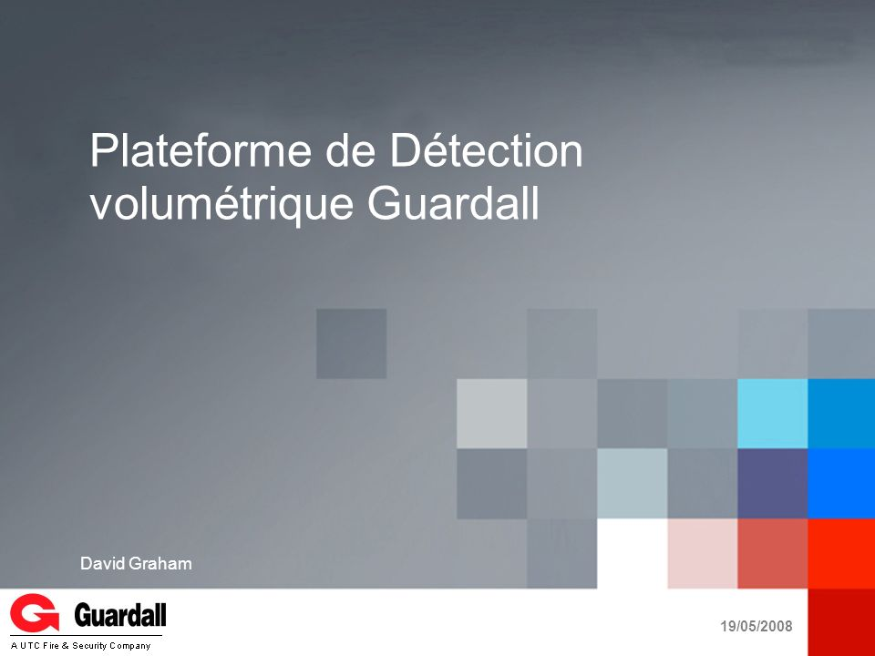 Gamme détection Actuelle/Plateforme YOUR LOGO A UTC Fire & Security Company