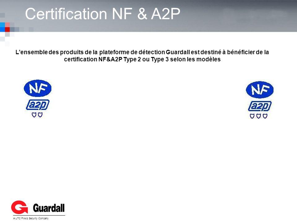 Certification NF & A2P YOUR LOGO A UTC Fire & Security Company Lensemble des produits de la plateforme de détection Guardall est destiné à bénéficier