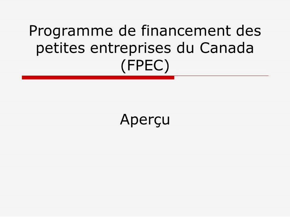 Programme de financement des petites entreprises du Canada (FPEC) Aperçu